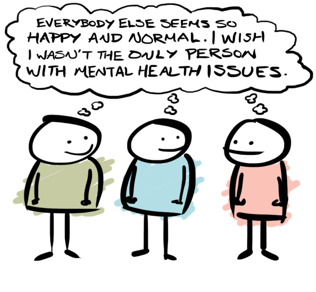 Text reads 'Everybody else seems so happy and normal. I wish I wasn't the only person with mental health issues.'