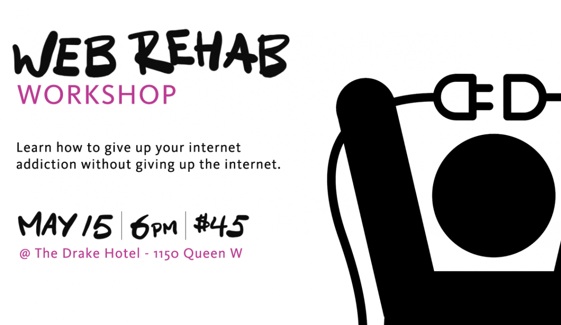 Internet addiction workshop in Toronto, May 15th